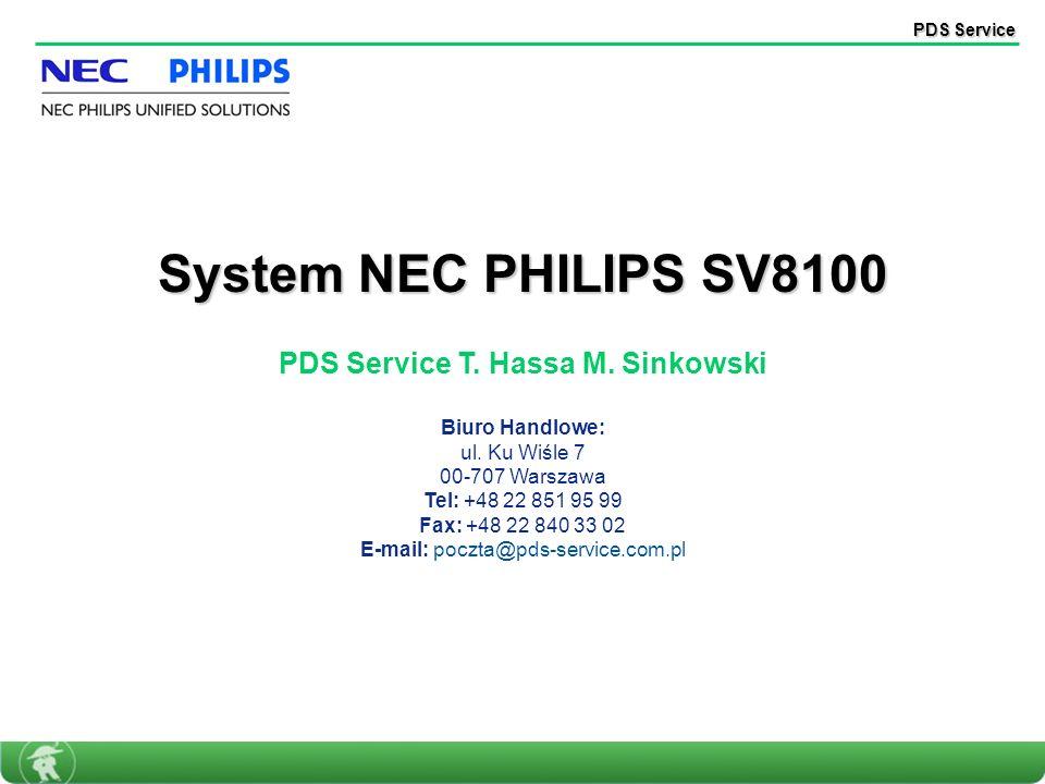 PDS Service T. Hassa M. Sinkowski Biuro Handlowe: ul. Ku Wiśle 7 00-707 Warszawa Tel: +48 22 851 95 99 Fax: +48 22 840 33 02 E-mail: poczta@pds-servic