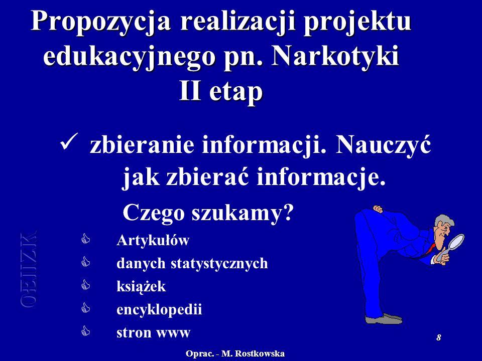 Oprac. - M. Rostkowska OEiiZK 8 Propozycja realizacji projektu edukacyjnego pn.
