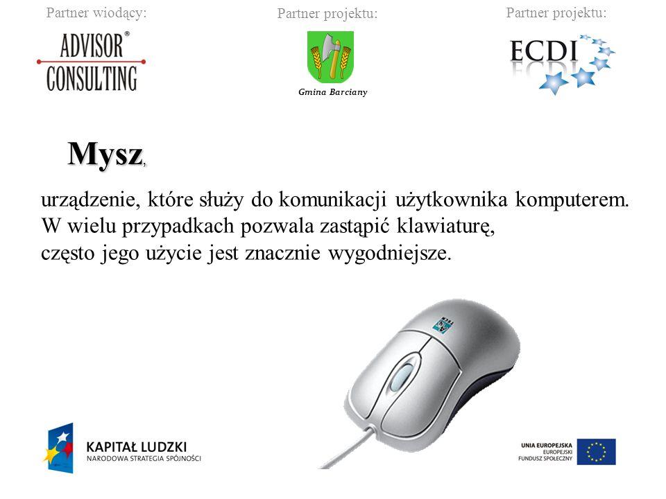 Partner wiodący:Partner projektu: Gmina Barciany urządzenie, które służy do komunikacji użytkownika komputerem.