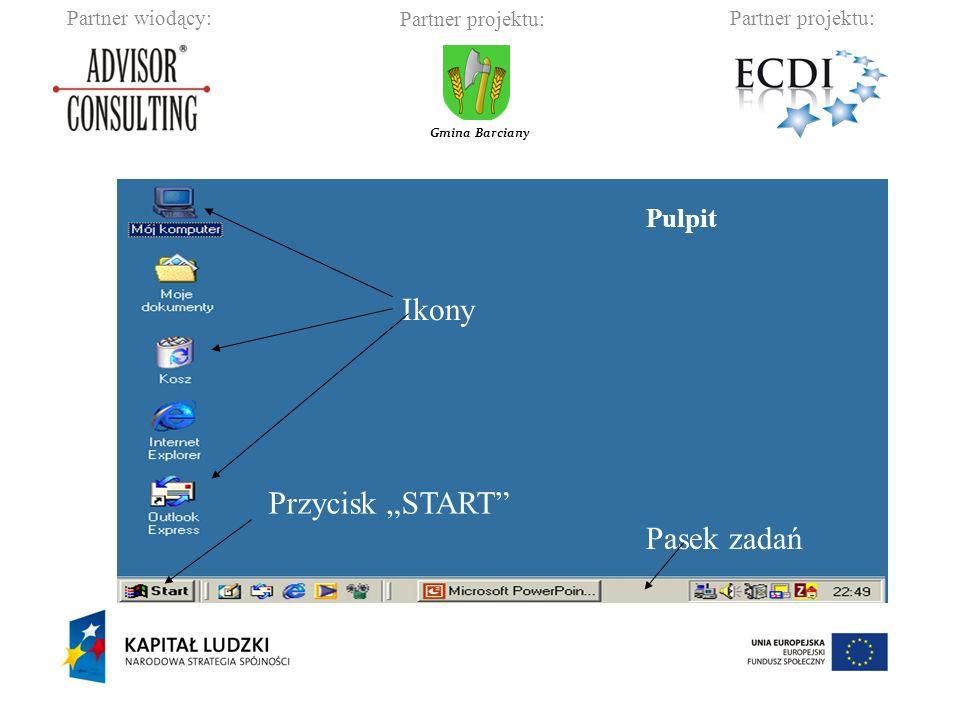 Partner wiodący:Partner projektu: Gmina Barciany Pulpit Pasek zadań Przycisk START Ikony