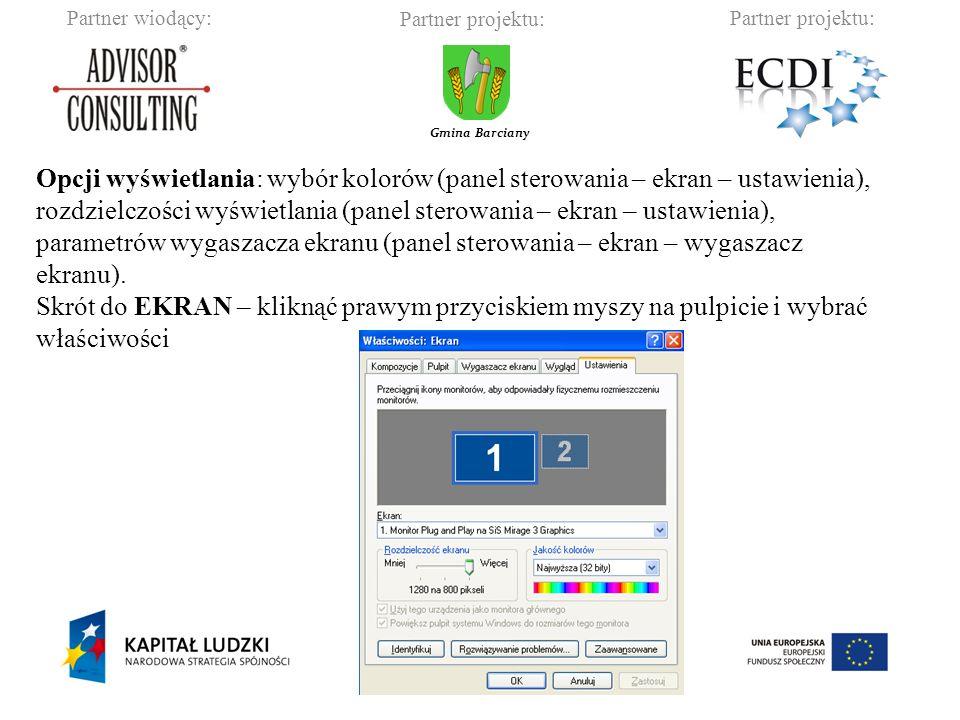Partner wiodący:Partner projektu: Gmina Barciany Opcji wyświetlania: wybór kolorów (panel sterowania – ekran – ustawienia), rozdzielczości wyświetlania (panel sterowania – ekran – ustawienia), parametrów wygaszacza ekranu (panel sterowania – ekran – wygaszacz ekranu).