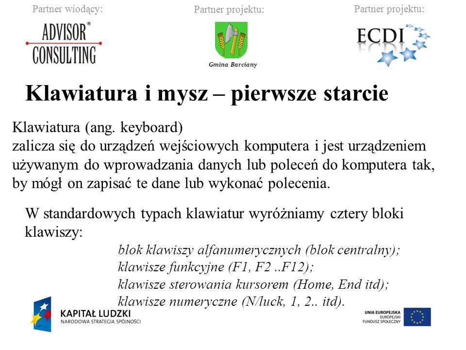 Partner wiodący:Partner projektu: Gmina Barciany Klawiatura i mysz – pierwsze starcie Klawiatura (ang.