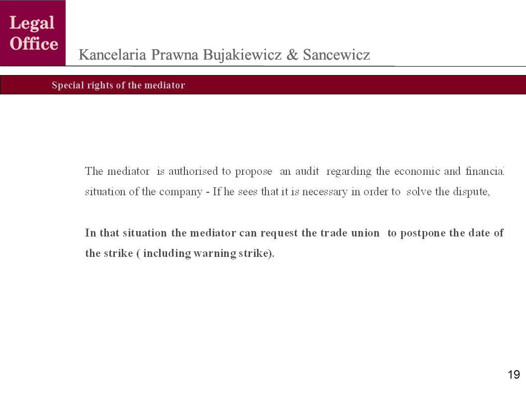 Special rights of the mediator Kancelaria Prawna Bujakiewicz & Sancewicz 19