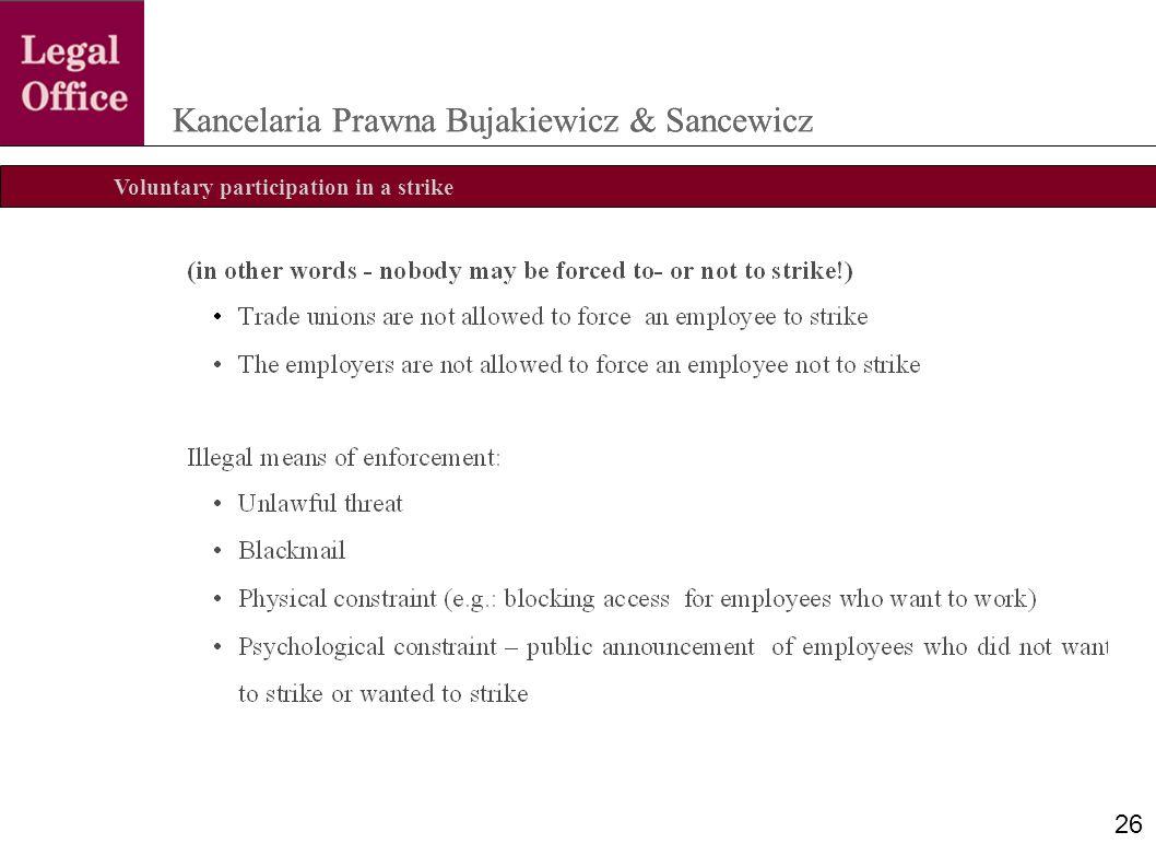 Voluntary participation in a strike Kancelaria Prawna Bujakiewicz & Sancewicz 26