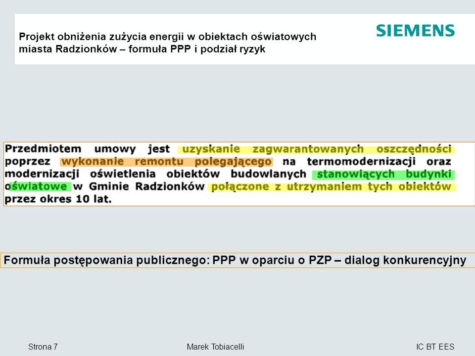 IC BT EES Marek TobiacelliStrona 7 Projekt obniżenia zużycia energii w obiektach oświatowych miasta Radzionków – formuła PPP i podział ryzyk Formuła p