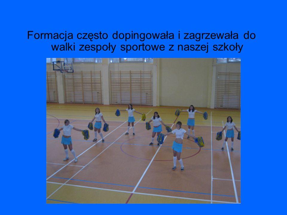 Formacja często dopingowała i zagrzewała do walki zespoły sportowe z naszej szkoły
