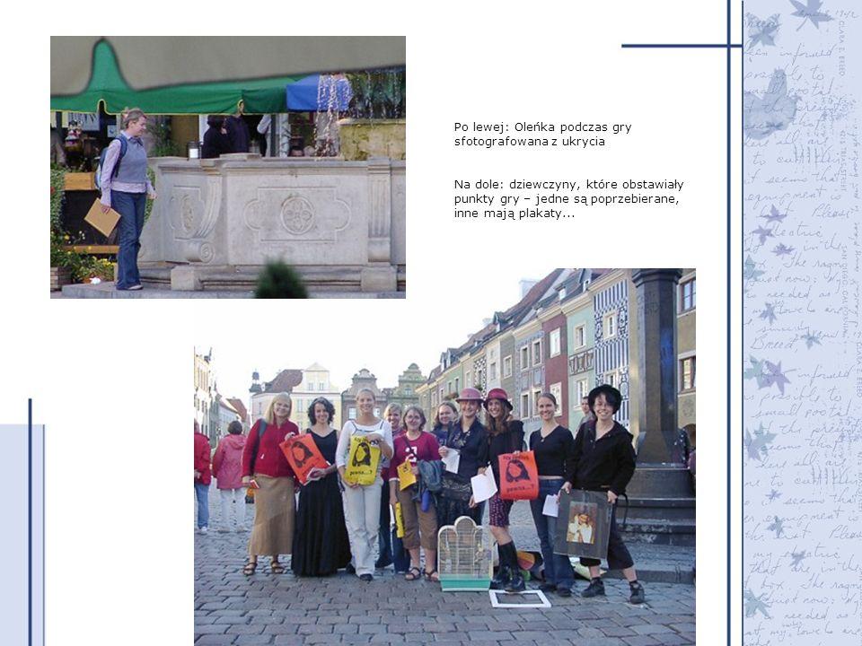 Po lewej: Oleńka podczas gry sfotografowana z ukrycia Na dole: dziewczyny, które obstawiały punkty gry – jedne są poprzebierane, inne mają plakaty...