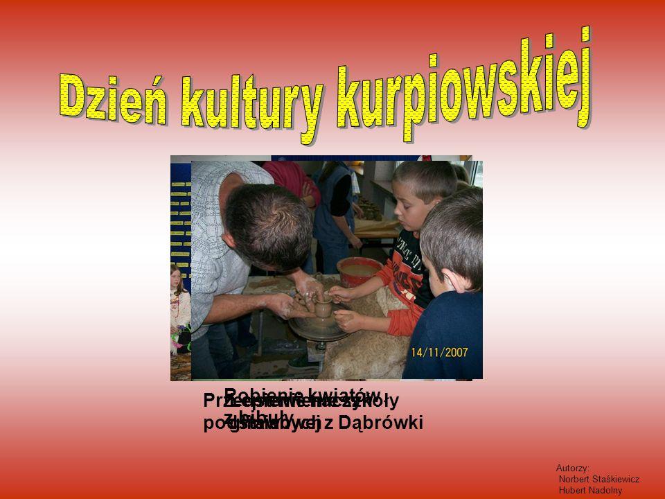 Przedstawienie szkoły podstawowej z Dąbrówki Lepienie naczyń glinianych Robienie kwiatów z bibuły Autorzy: Norbert Staśkiewicz Hubert Nadolny