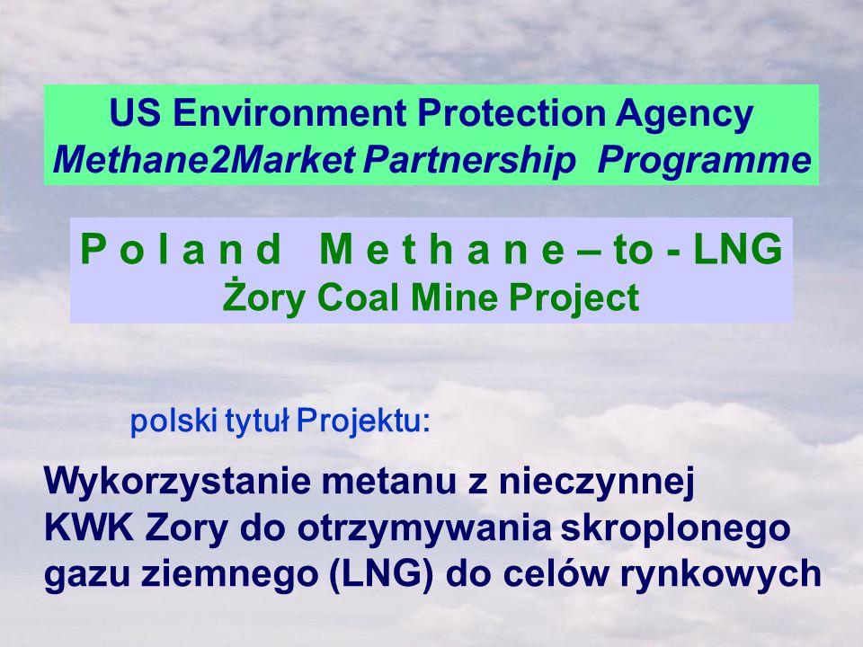 polski tytuł Projektu: Wykorzystanie metanu z nieczynnej KWK Zory do otrzymywania skroplonego gazu ziemnego (LNG) do celów rynkowych US Environment Pr