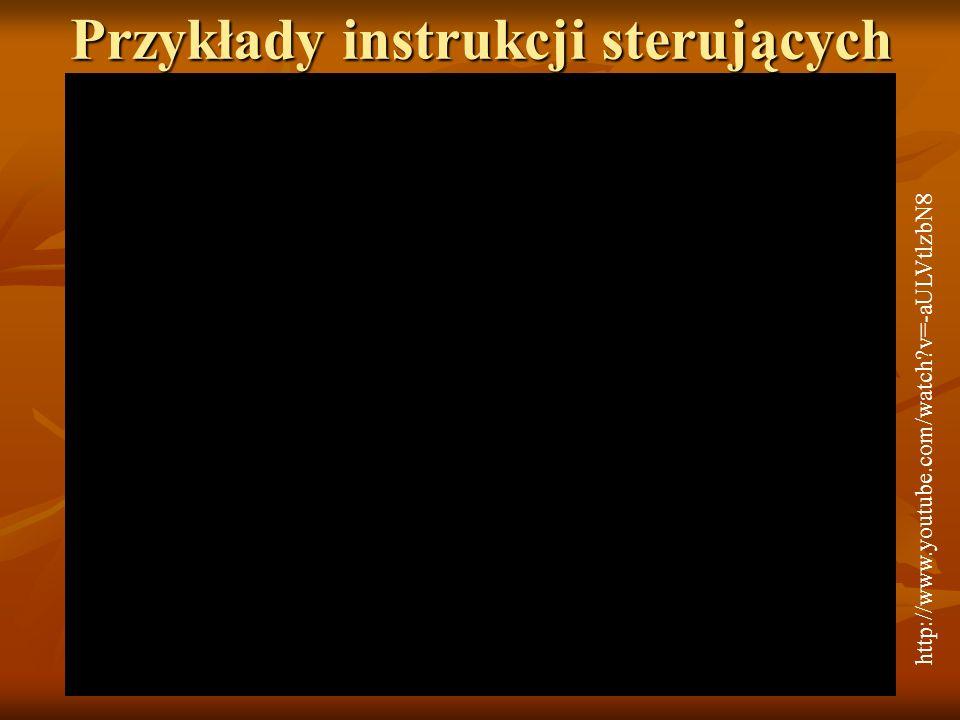 Przykłady instrukcji sterujących http://www.youtube.com/watch?v=-aULVtlzbN8