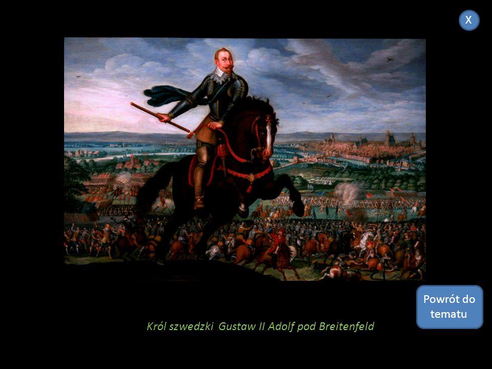Śmierci Gustawa II Adolfa w bitwie pod Lützen Powrót do tematu X