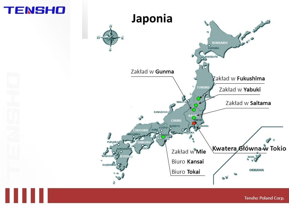Zakład w Gunma Zakład w Yabuki Zakład w Saitama Zakład w Mie Biuro Kansai Biuro Tokai Japonia Zakład w Fukushima Kwatera Główna w Tokio Tensho Poland