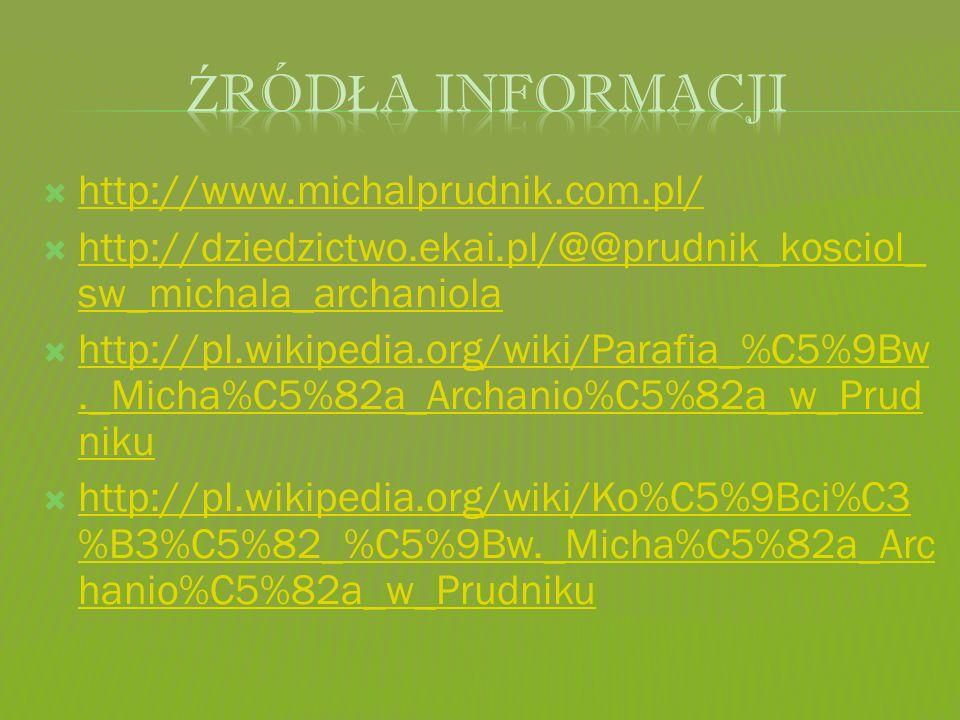 http://www.michalprudnik.com.pl/ http://dziedzictwo.ekai.pl/@@prudnik_kosciol_ sw_michala_archaniola http://dziedzictwo.ekai.pl/@@prudnik_kosciol_ sw_