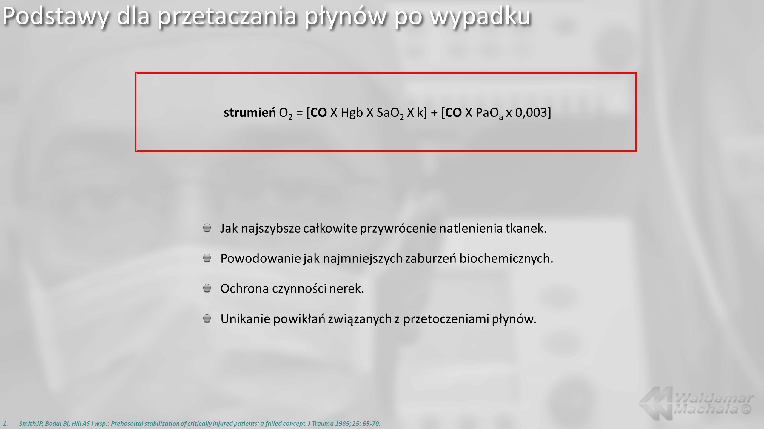 Podstawy dla przetaczania płynów po wypadku 1.Smith JP, Bodai BI, Hill AS i wsp.: Prehosoital stabilization of critically injured patients: a failed concept.