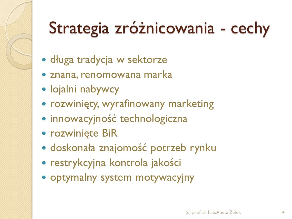 Strategia lidera cenowego - cechy duży udział w rynku duże potrzeby inwestycyjne dostęp do kapitału rozwinięte i utrwalone kanały dystrybucji umiejętn