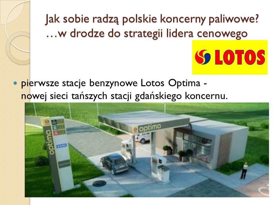 Jak sobie radzą polskie koncerny paliwowe? …w drodze do strategii lidera cenowego