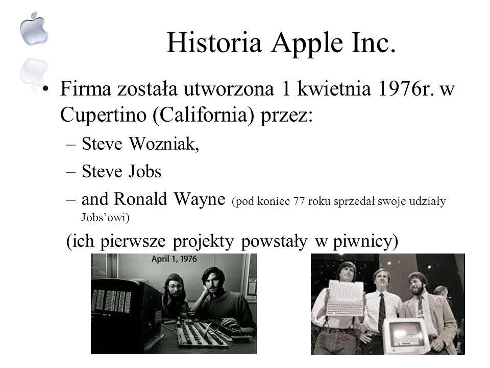 Apple Inc.vel Apple Computers Apple Inc. jest dzisiaj amerykańską, ale multinacjonalną korporacją Działa w branży elektroniki i softwaru Roczne obroty