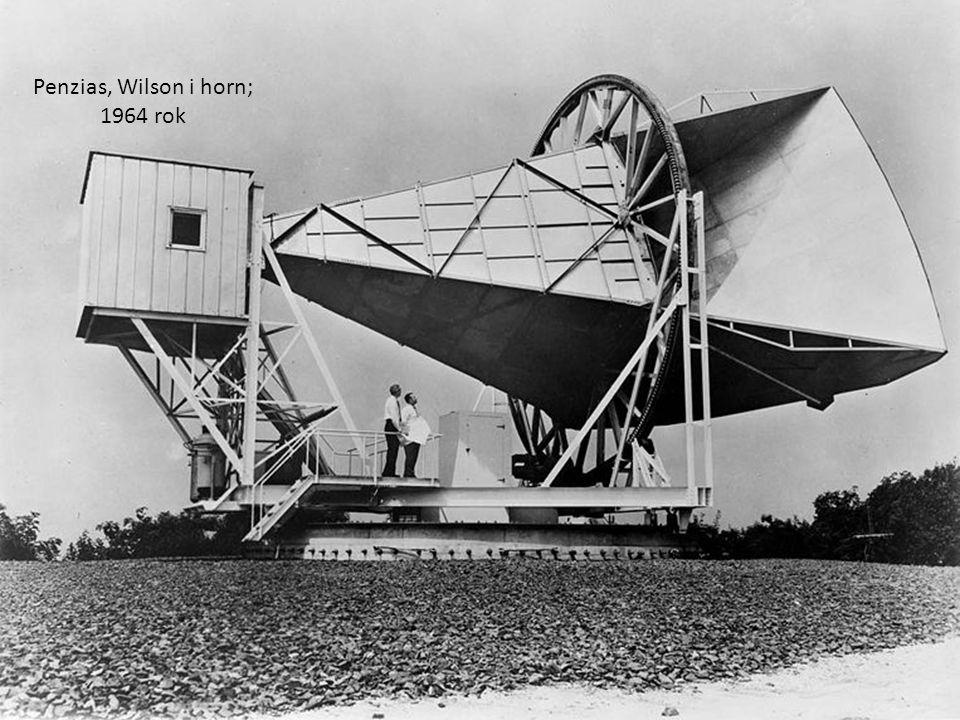 Arno Penzias & Robert Wilson Pracownicy Bell Labs (oczywiście) Mieli zbadać źródło zakłóceń powodujące szumy w kablach telekomunikacyjnych Posługiwali