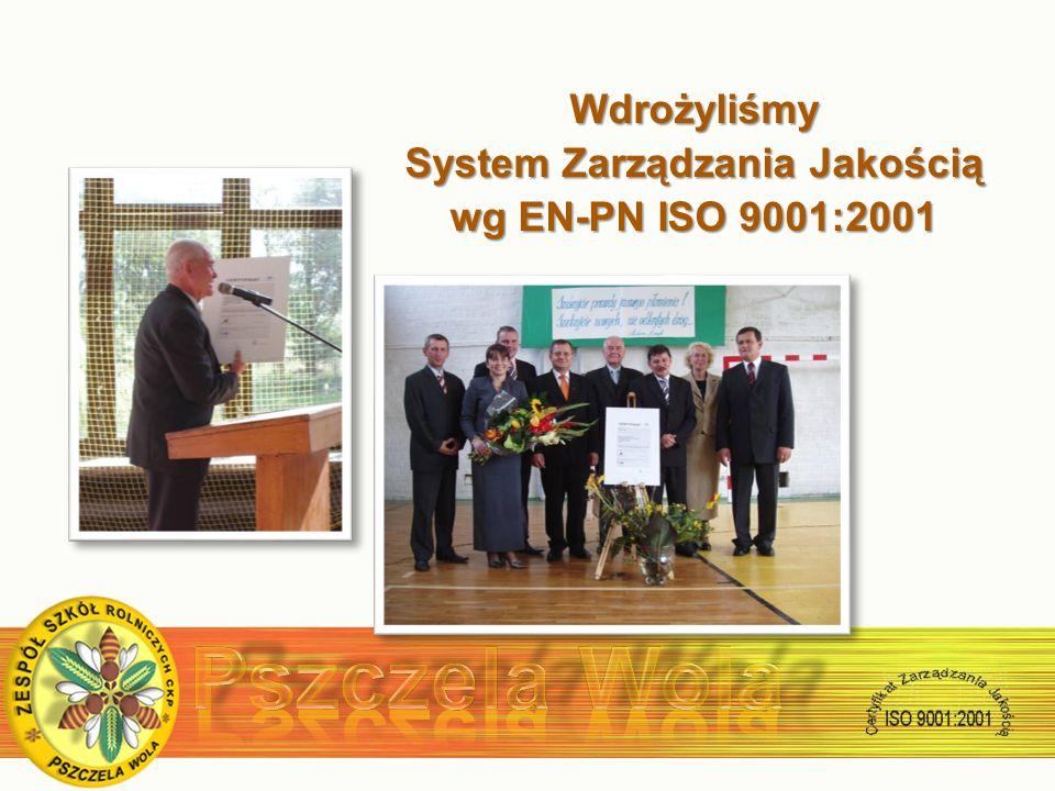 Wdrożyliśmy System Zarządzania Jakością wg EN-PN ISO 9001:2001