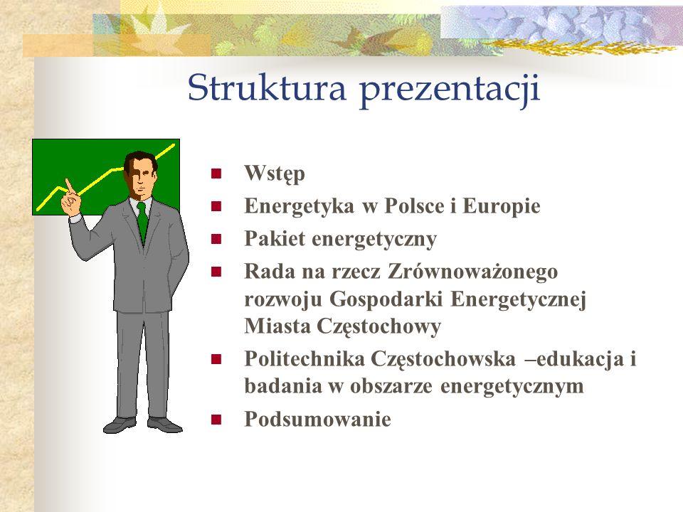 JERZY SZKUTNIK Politechnika Częstochowska Konferencja Zrównoważony rozwój energetyczny miast ZREM 2009 Polityka Unii Europejskiej i Polski – nowe wyzw