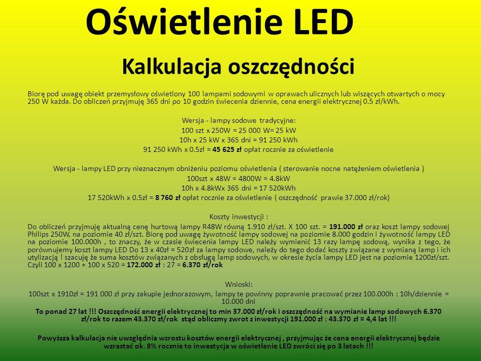 Oświetlenie LED Kalkulacja oszczędności Biorę pod uwagę obiekt przemysłowy oświetlony 100 lampami sodowymi w oprawach ulicznych lub wiszących otwartyc