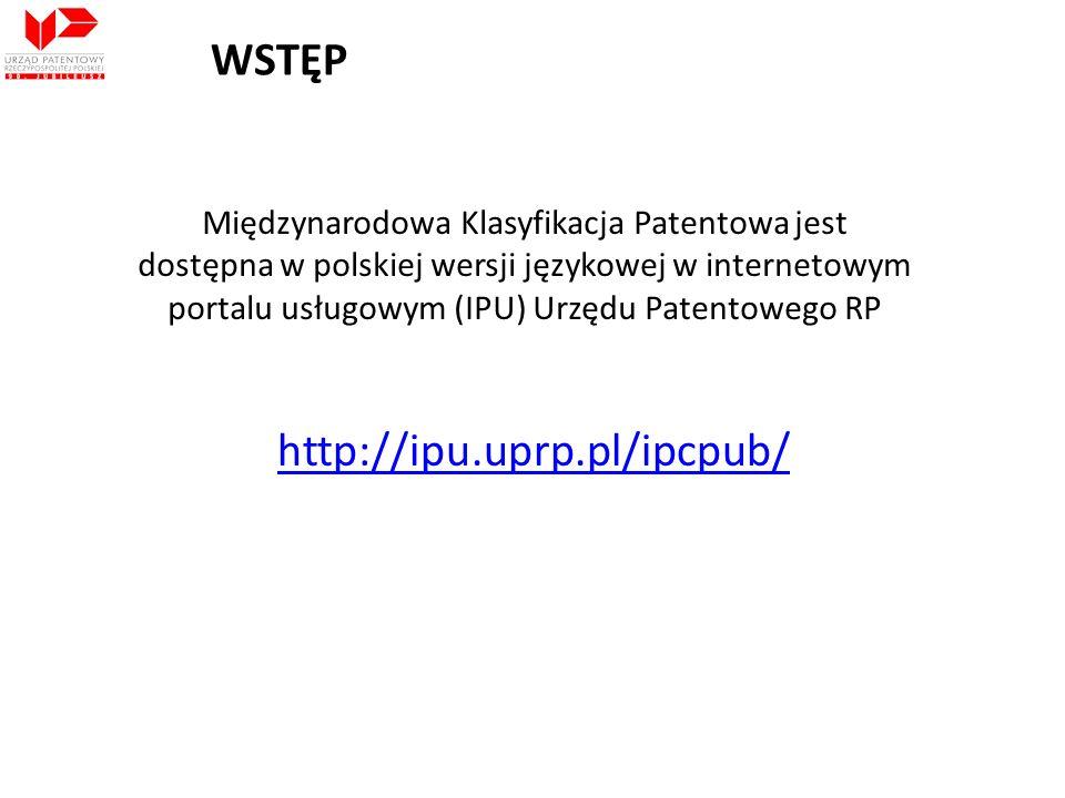 Międzynarodowa Klasyfikacja Patentowa jest dostępna w polskiej wersji językowej w internetowym portalu usługowym (IPU) Urzędu Patentowego RP http://ip