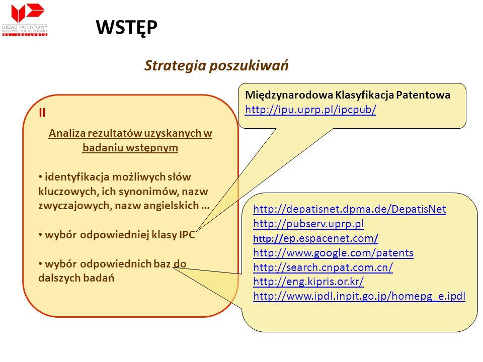 Strategia poszukiwań Analiza rezultatów uzyskanych w badaniu wstępnym identyfikacja możliwych słów kluczowych, ich synonimów, nazw zwyczajowych, nazw