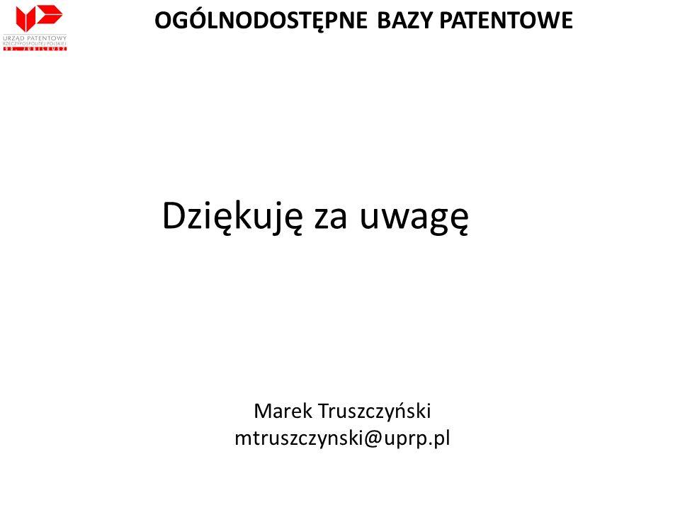 Dziękuję za uwagę Marek Truszczyński mtruszczynski@uprp.pl