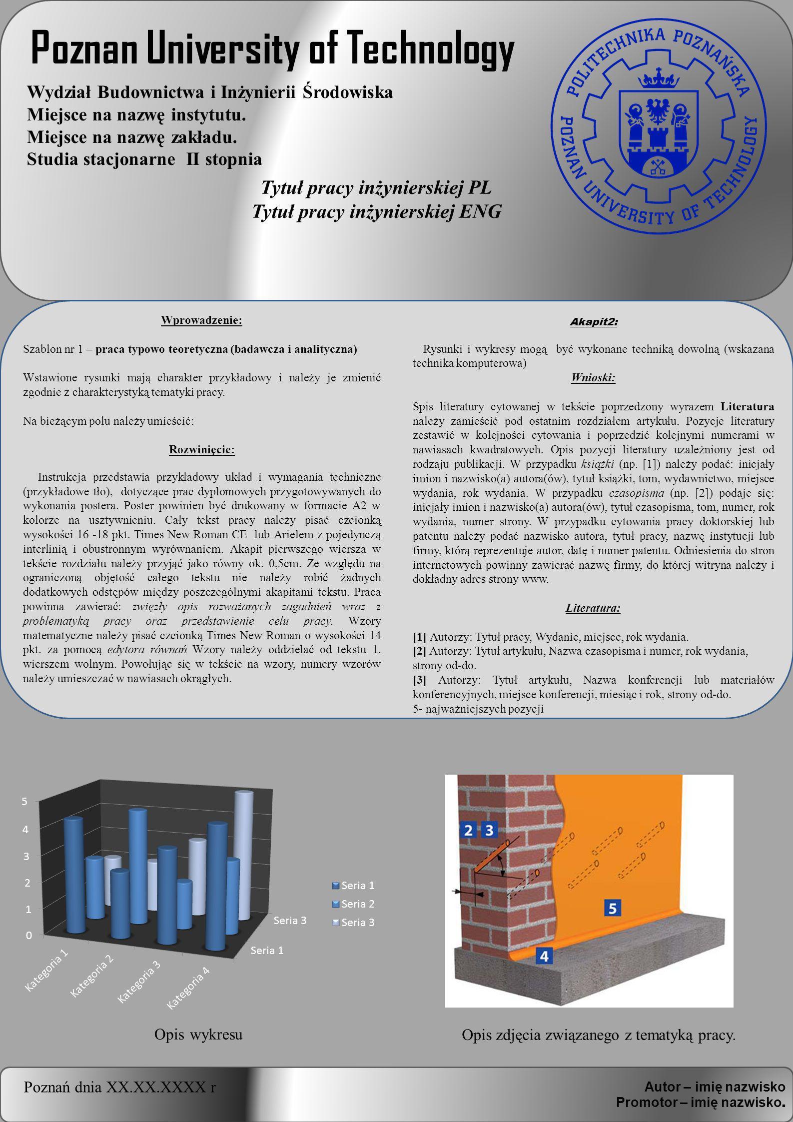 Poznan University of Technology Wydział Budownictwa i Inżynierii Środowiska Miejsce na nazwę instytutu.