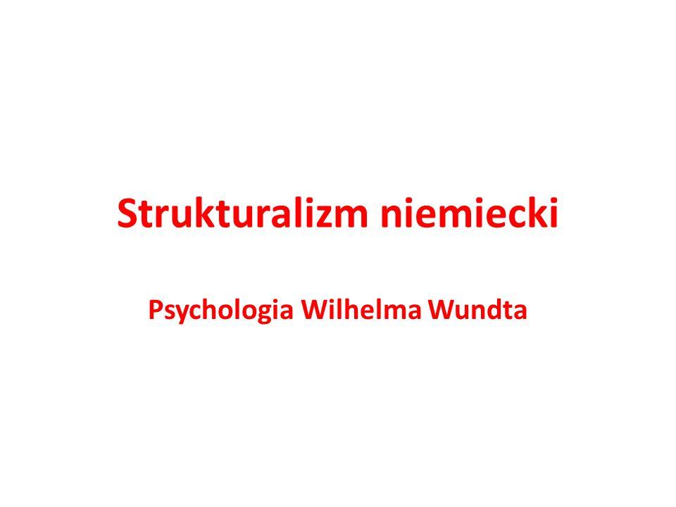 Strukturalizm niemiecki Psychologia Wilhelma Wundta