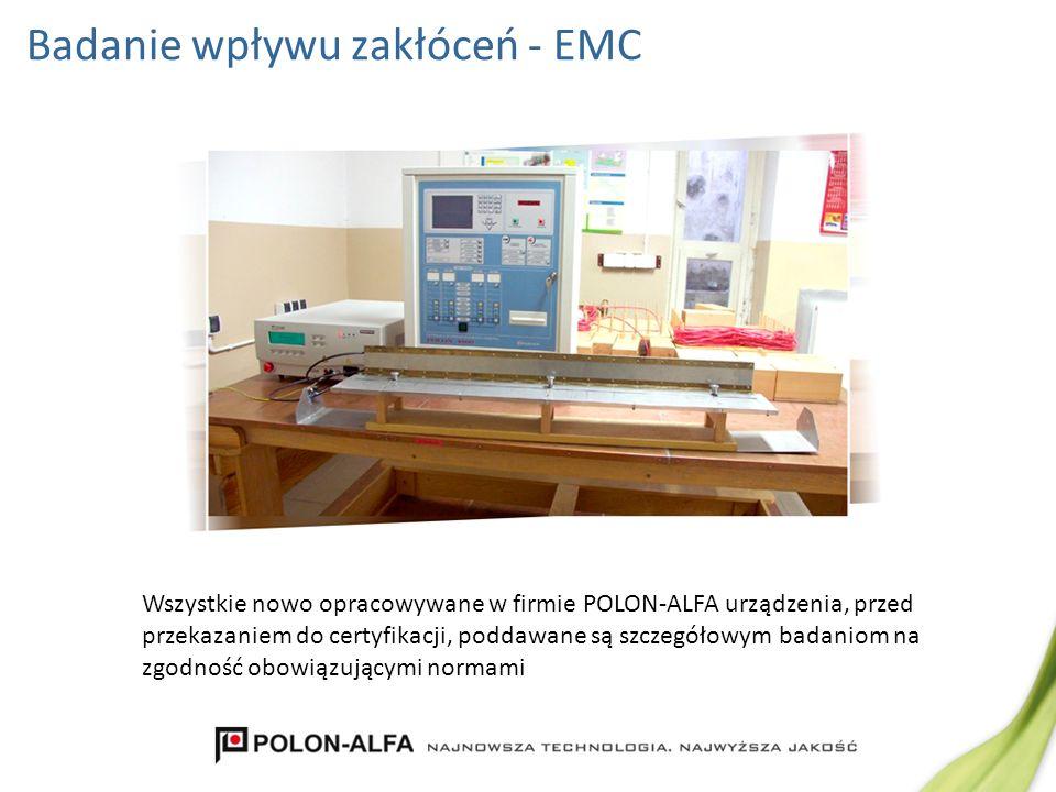 Badanie wpływu zakłóceń - EMC Wszystkie nowo opracowywane w firmie POLON-ALFA urządzenia, przed przekazaniem do certyfikacji, poddawane są szczegółowy