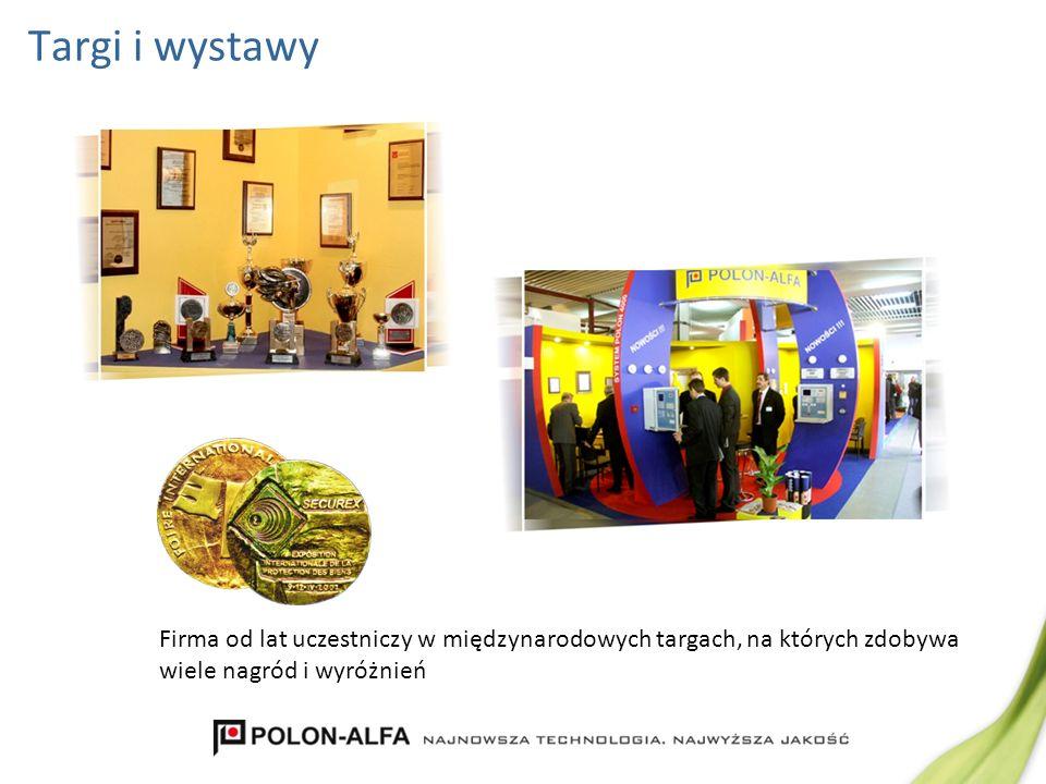 Targi i wystawy Firma od lat uczestniczy w międzynarodowych targach, na których zdobywa wiele nagród i wyróżnień