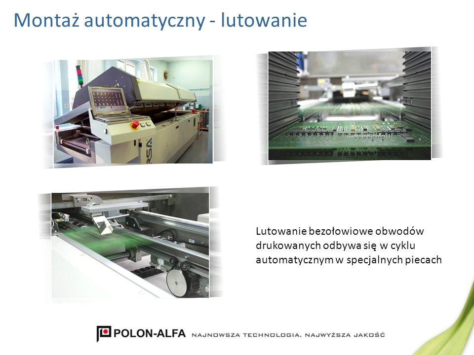 Kontrola jakości montażu Gotowe płytki drukowane kontrolowane są na testerach igłowych i optycznych