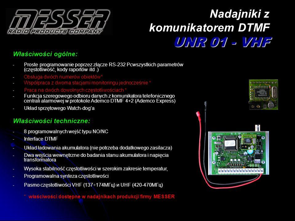 UNR 01 - VHF Nadajniki z komunikatorem DTMF UNR 01 - VHF Właściwości ogólne: - Proste programowanie poprzez złącze RS-232 Pcwszystkich parametrów (czę