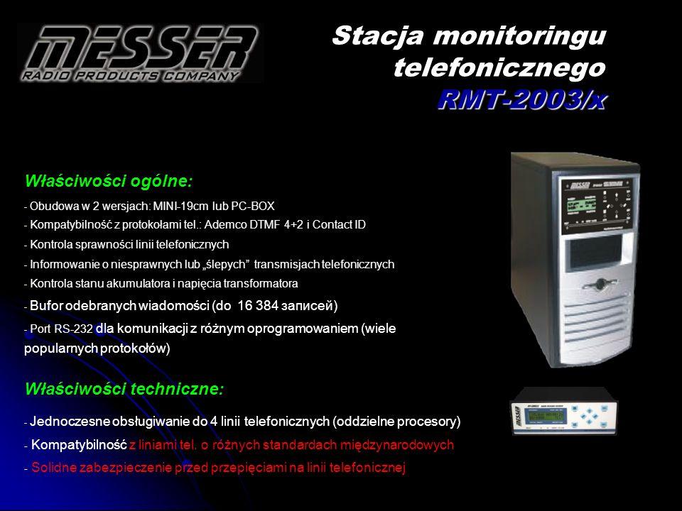RMT-2003/x Stacja monitoringu telefonicznego RMT-2003/x Właściwości ogólne: - Obudowa w 2 wersjach: MINI-19cm lub PC-BOX - Kompatybilność z protokołam