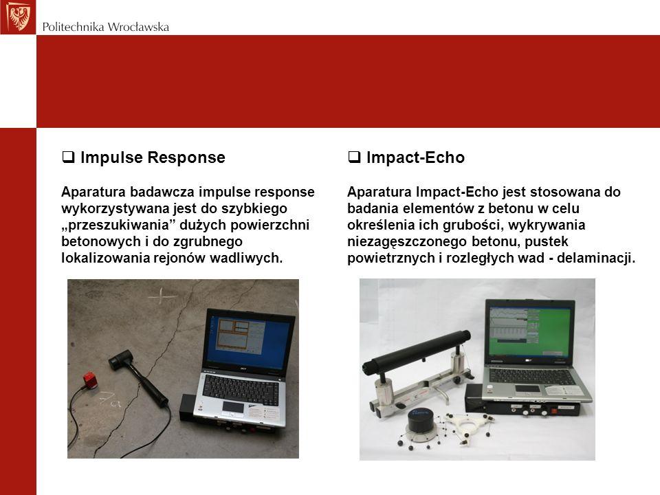 Impulse Response Aparatura badawcza impulse response wykorzystywana jest do szybkiego przeszukiwania dużych powierzchni betonowych i do zgrubnego loka