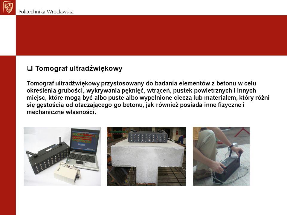 Tomograf ultradźwiękowy Tomograf ultradźwiękowy przystosowany do badania elementów z betonu w celu określenia grubości, wykrywania pęknięć, wtrąceń, p