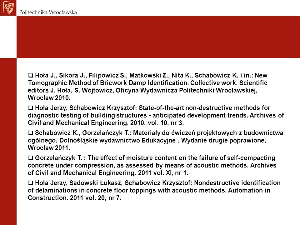 Hoła J., Sikora J., Filipowicz S., Matkowski Z., Nita K., Schabowicz K. i in.: New Tomographic Method of Bricwork Damp Identification. Collective work