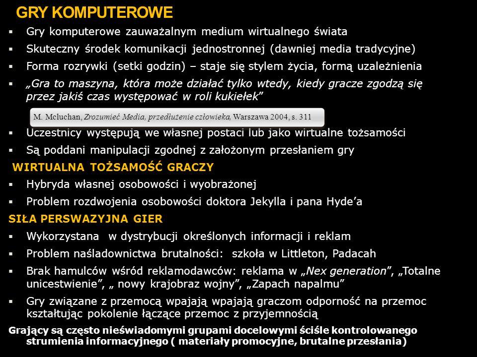 GRY KOMPUTEROWE Gry komputerowe zauważalnym medium wirtualnego świata Skuteczny środek komunikacji jednostronnej (dawniej media tradycyjne) Forma rozr