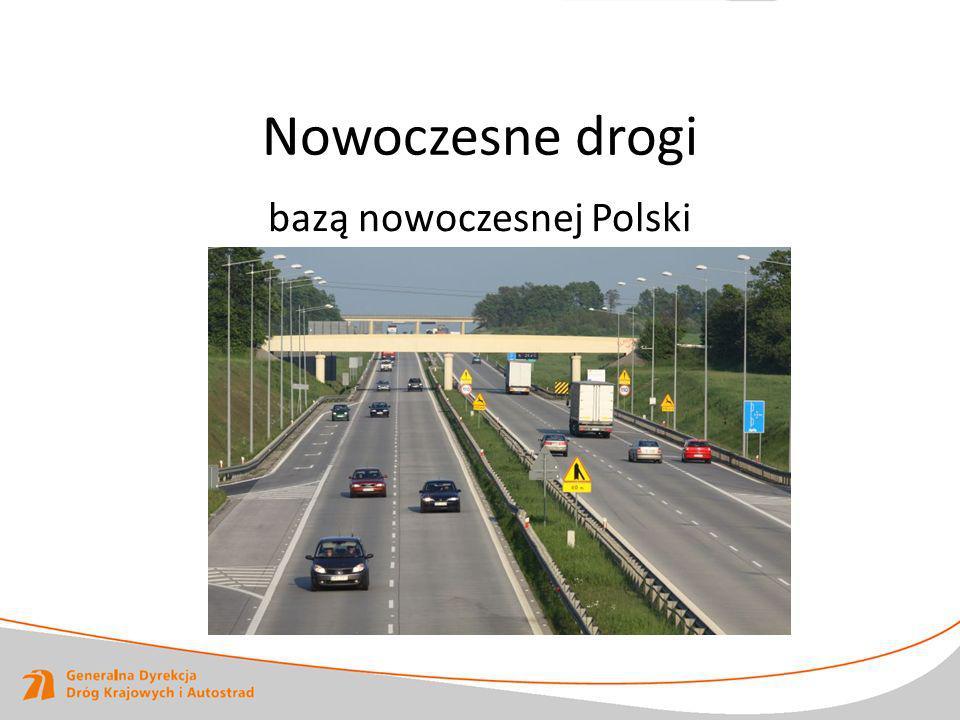 Nowoczesne drogi bazą nowoczesnej Polski
