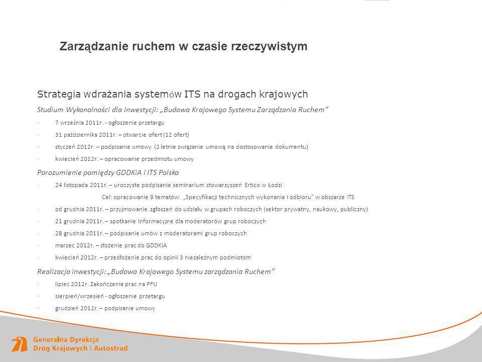 Strategia wdrażania system ó w ITS na drogach krajowych Studium Wykonalności dla inwestycji: Budowa Krajowego Systemu Zarządzania Ruchem -7 września 2