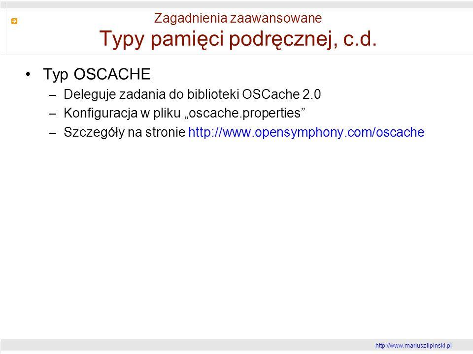 http://www.mariusz lipinski.pl Zagadnienia zaawansowane Typy pamięci podręcznej, c.d.