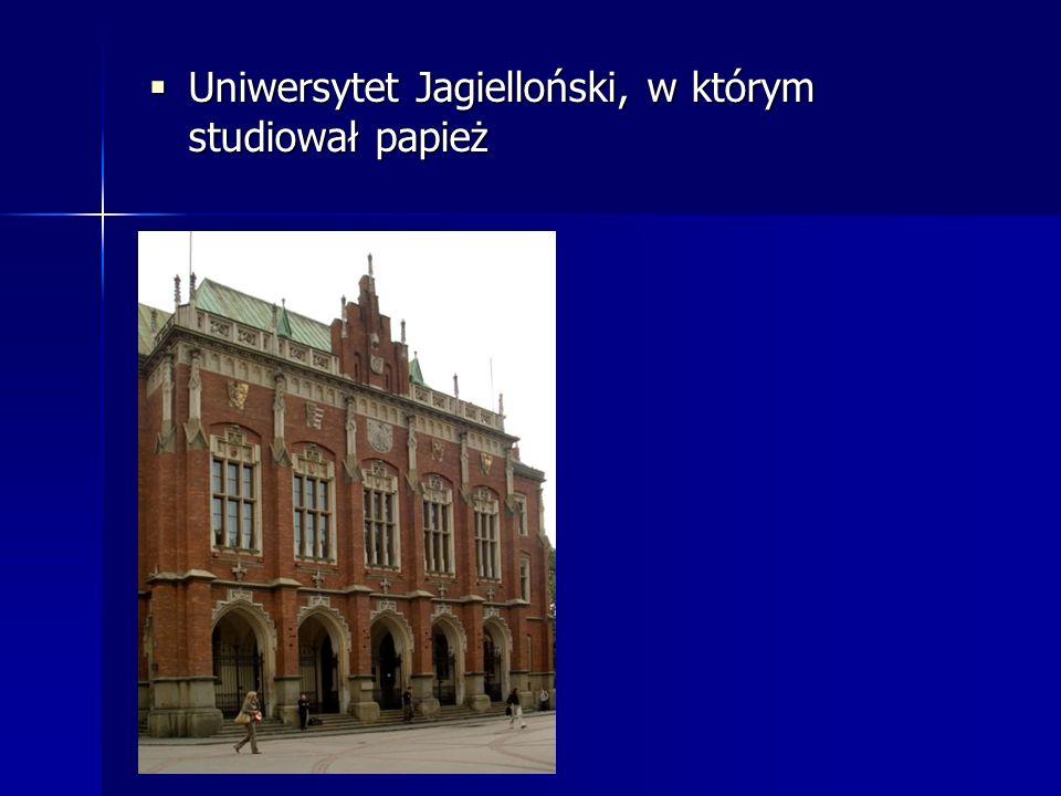 Uniwersytet Jagielloński, w którym studiował papież Uniwersytet Jagielloński, w którym studiował papież