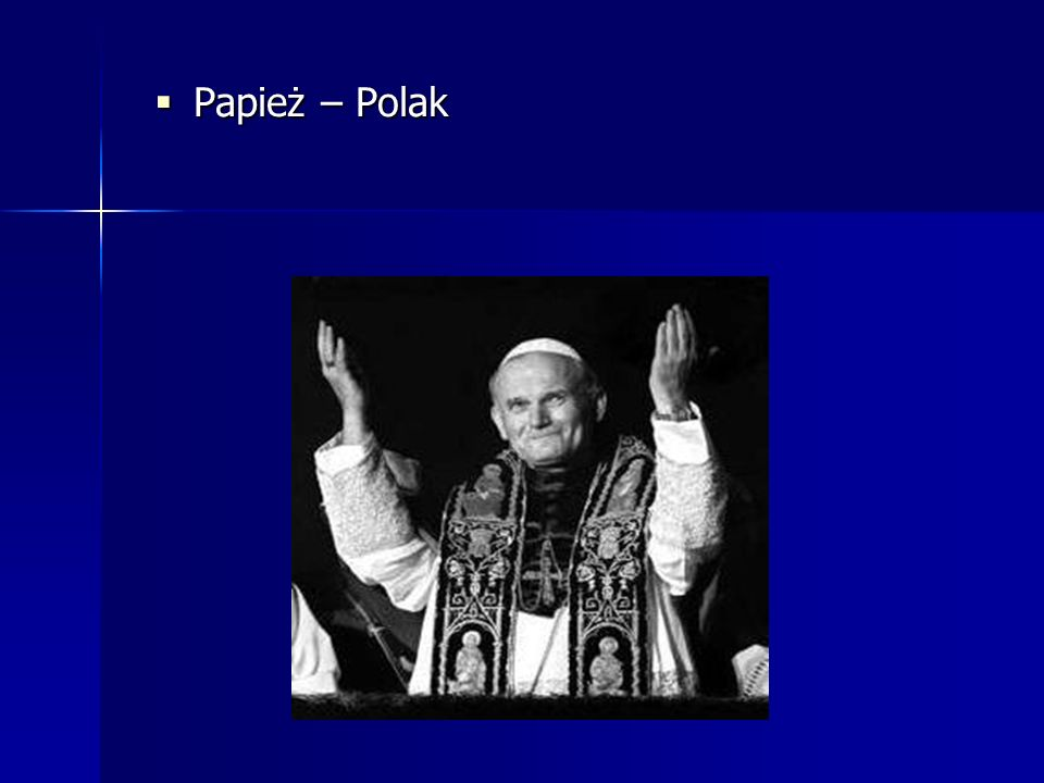 Papież – Polak Papież – Polak