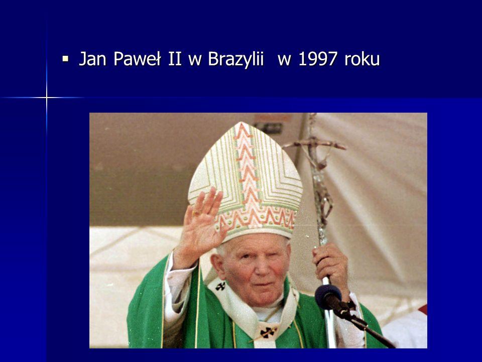 Jan Paweł II w Brazylii w 1997 roku Jan Paweł II w Brazylii w 1997 roku