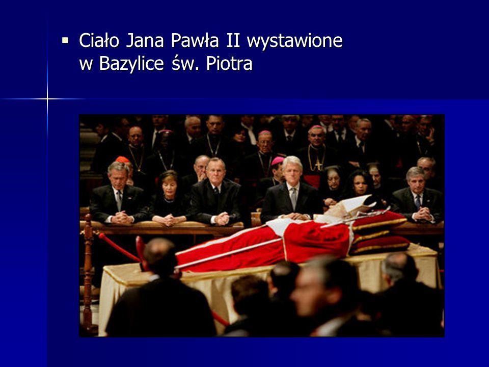 Ciało Jana Pawła II wystawione w Bazylice św. Piotra Ciało Jana Pawła II wystawione w Bazylice św. Piotra