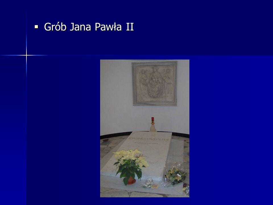 Grób Jana Pawła II Grób Jana Pawła II