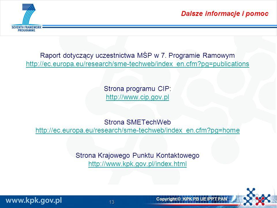 13 Copyright © KPK PB UE IPPT PAN Raport dotyczący uczestnictwa MŚP w 7.