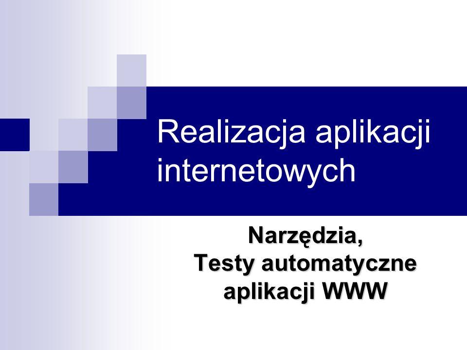 Realizacja aplikacji internetowych Narzędzia, Testy automatyczne aplikacji WWW