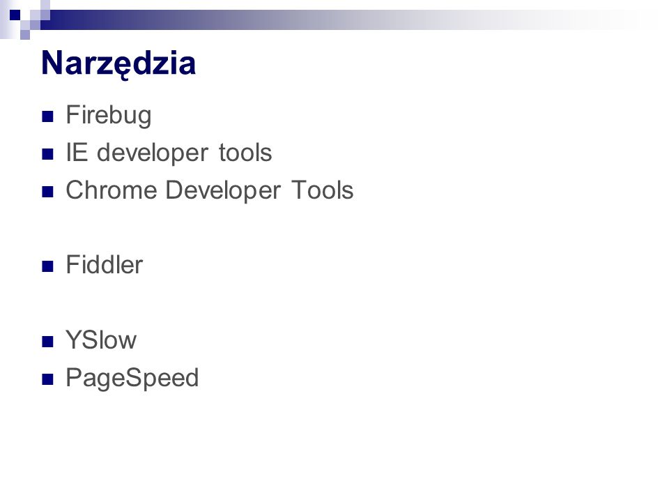 Narzędzia Firebug IE developer tools Chrome Developer Tools Fiddler YSlow PageSpeed